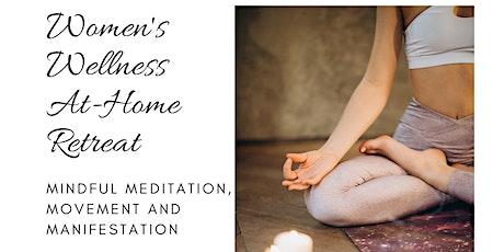 Women's Wellness Home Retreat: Mindful Meditation, Movement + Manifestation tickets