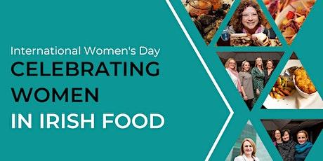 International Women's Day - Celebrating Women in Irish Food tickets