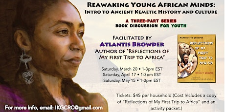 Reawaking the Young African Mind: Introduction to Ancient Kemetic History tickets