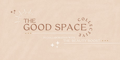 The Good Space Women's Collective tickets