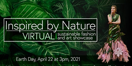 Inspired by Nature: Sustainable Fashion and Art Show tickets