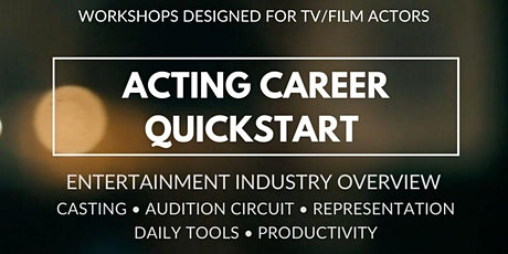 Acting Career Quickstart (TV/Film): Entertainment Industry Overview tickets