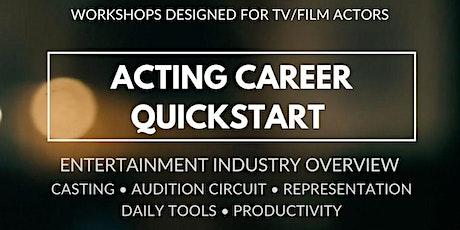Acting Career Quickstart (TV/Film) Entertainment Industry Overview tickets