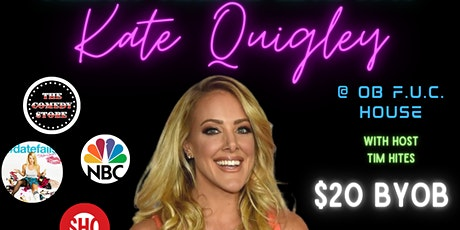 Comedy Night at OB F.U.C. House with Kate Quigley tickets