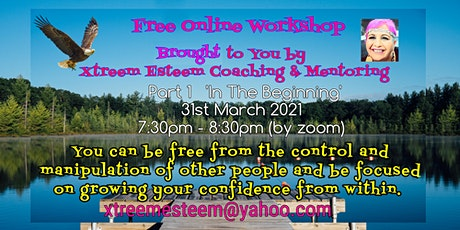 FREE ONLINE WORKSHOP| FREEDOM FROM MANIPULATION & CONTROL  - Part 1 tickets
