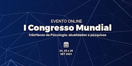 I CONGRESSO MUNDIAL - Interfaces da Psicologia: Atualidades e pesquisas biglietti