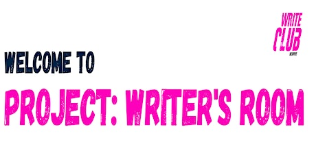 """Project: """"Writer's Room"""" tickets"""