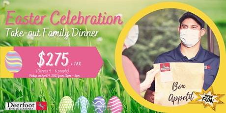 Easter  Celebration - Take Out Family Dinner tickets