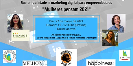 Sustentabilidade  e marketing digital para empreendedoras ingressos