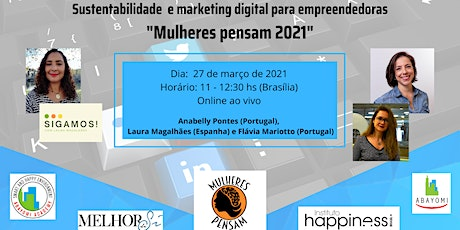 Sustentabilidade  e marketing digital para empreendedoras entradas