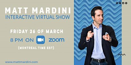 Matt Mardini's Interactive Virtual Show tickets