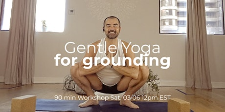 Gentle Yoga Workshop - Grounding Our Energy tickets