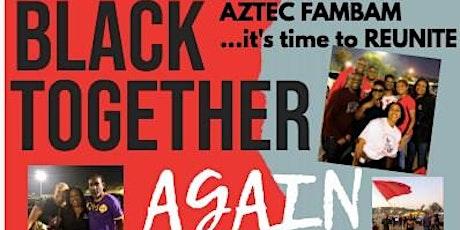 "BLACK TOGETHER AGAIN - SDSU ""Virtual"" FAMILY Reunion, 2021 tickets"