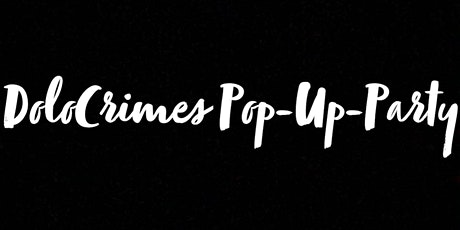 Dolo Crimes Pop Up Party tickets