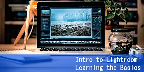 INTRO TO LIGHTROOM: LEARNING THE BASICS tickets