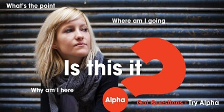 Explore some of life's big questions with Alpha tickets