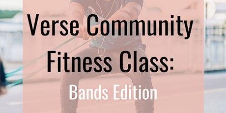 Verse Community Fitness Class: Bands Edition V tickets