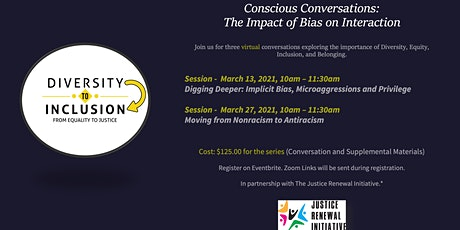 Conscious Conversations: The Impact of Bias on Interaction tickets