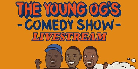 The Young OG's Comedy Show LIVESTREAM tickets