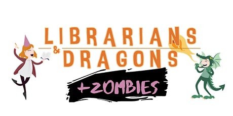 Librarians & Dragons presents, Dragons and Zombies tickets