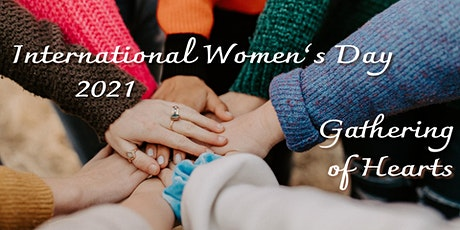 FREE - Women's Day Gathering of Hearts tickets