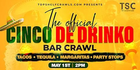 Cinco De Drinko Bar Crawl - Greenville tickets