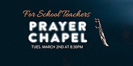 PRAYER CHAPEL - March 2, 2021 tickets