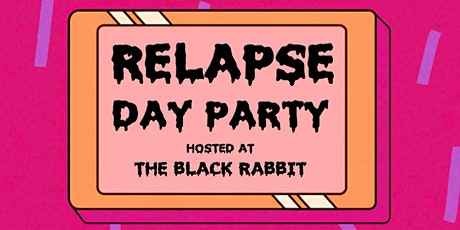 Relapse Day Party tickets