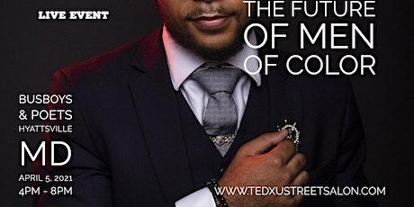 "TEDxUStreetSalon presents ""The Future of Men of Color"" tickets"