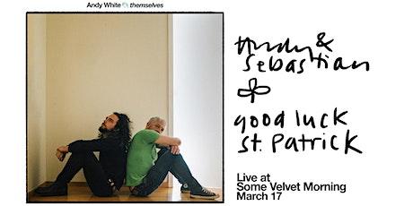 Andy White at Some Velvet Morning - Good luck St. Patrick! tickets