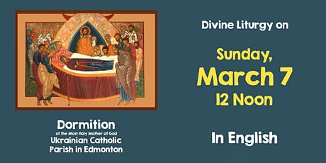 English Divine Liturgy at Dormition March 7 AT NOON tickets