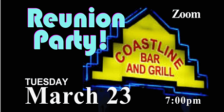The Coastline Reunion Party ~ Zoom tickets