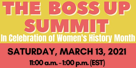 The Boss Up Summit - In Celebration of Women's History Month tickets