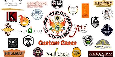 "Phoenixville Beer & Wine Festival ""Custom Cases"" tickets"