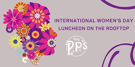 INTERNATIONAL WOMEN'S DAY 2021 Rooftop Luncheon tickets
