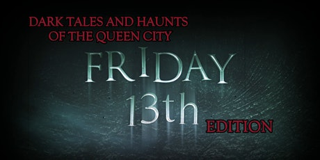 GHOSTS OF STAUNTON'S FRIDAY THE 13TH GHOST TOUR --  AUGUST 13TH, 2021 tickets