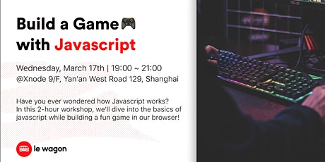 Le Wagon Workshop: Build a Game with Javascript!  tickets