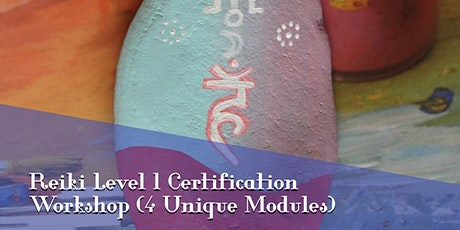 Reiki Online Training Level One Certification  Module 1 of 4 tickets