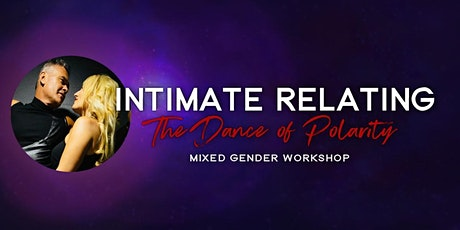 INTIMATE RELATING & POLARITY - Mixed Gender Workshop tickets