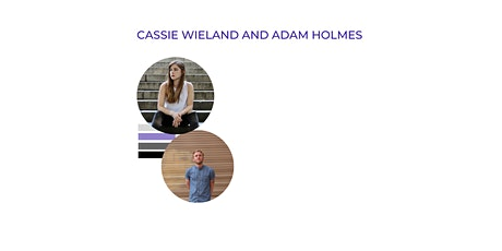 Cassie Wieland and Adam Holmes presented by Taking Imperfect Action tickets