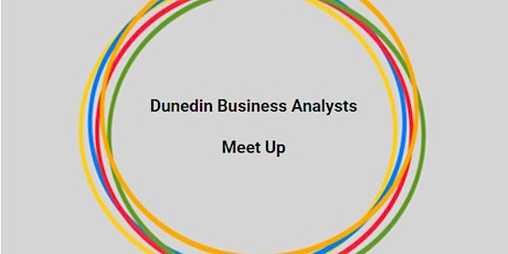 Dunedin Business Analyst March meet up tickets