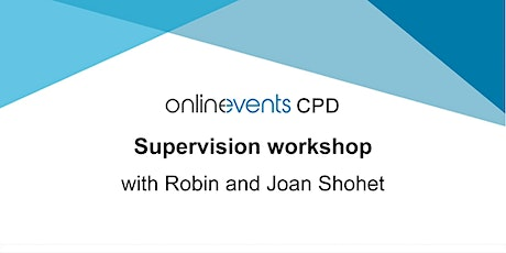 Supervision workshop with Robin & Joan Shohet tickets