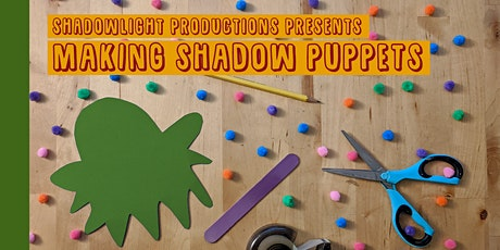 ONLINE WORKSHOP: Making Shadow Puppets tickets