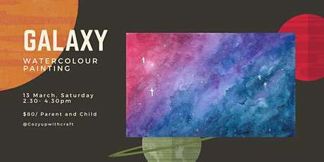 March Holiday: Galaxy Watercolour Painting for Beginners (Parent & Child) tickets