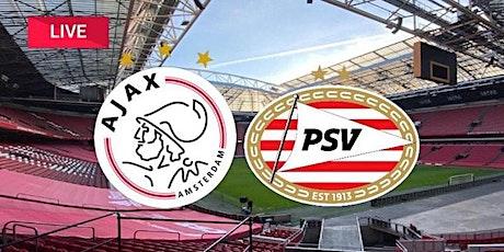 K.I.J.K@!.PSV EINDHOVEN - AJAX LIVE OP TV tickets