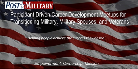 PostMilitary - Monthly Participant Driven Virtual Career Networking Meetup tickets