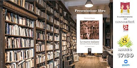 """Presentazione  """"Le Nuove Italiane"""" di Eleonora Mappa e Antonio Comerci biglietti"""