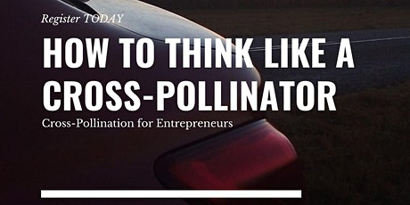 How to think like a Cross-Pollinator tickets