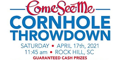 Copy of 2021 Come-See-Me CORNHOLE THROWDOWN **Championship Division** tickets