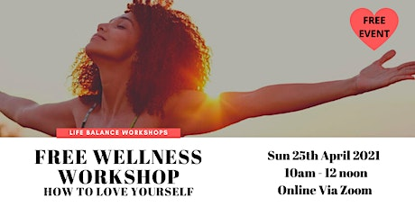 FREE Wellness Event - How to Love Yourself tickets